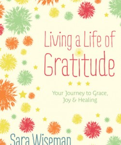 Living-a-Life-of-Gratitude-by-Sara-Wiseman (1)