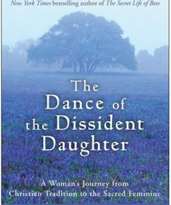The-Dance-of-the-Dissident-Daughter-by-Sue-Monk-Kidd